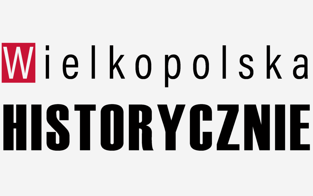 Rusza portal www.wielkopolskahistorycznie.pl